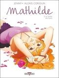 Mathilde, Tome 3 : Le temps des fleurs