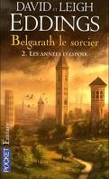 Belgarath le Sorcier, Tome 2 : Les années d'espoir