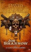 Jon Shannow, tome 1 : Le loup dans l'ombre