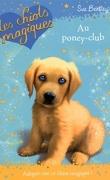 Les Chiots magiques, Tome 1 : Au poney-club