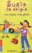 Suzie la Chipie, tome 10 : Une mamie trop gâtée