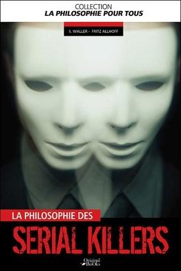 Couverture du livre : Philosophie des serial killers