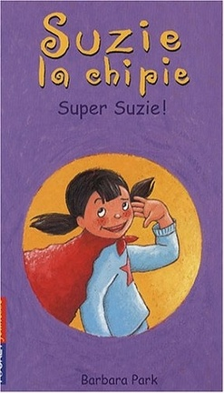 Couverture du livre : Suzie la Chipie, tome 16 : Super Suzie !