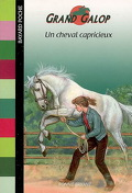 Grand Galop, tome 66 : Un cheval capricieux