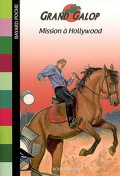 Grand galop, tome 73 : Mission à Hollywood