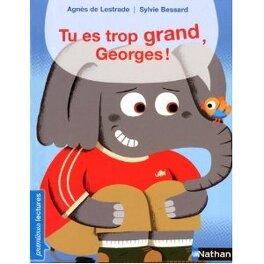Couverture du livre : Tu es trop grand, Georges !