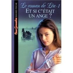 Couverture de Le Roman de Léa, Tome 1: Et si c'était un ange ?