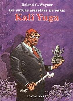 Couverture du livre : Les Futurs mystères de Paris, tome 8 : Kali Yuga