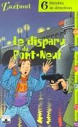 Le disparu du Pont-Neuf - 6 histoires de détectives
