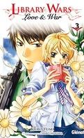 Library Wars : Love & War, Tome 3