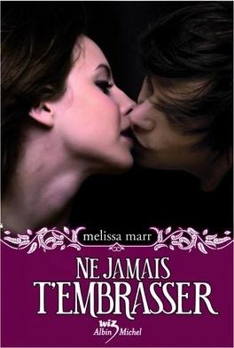 Couverture du livre : Ne jamais t'embrasser