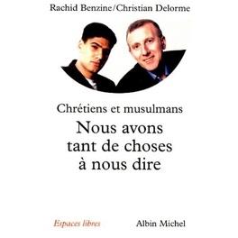 Couverture du livre : Nous avons tant de choses à nous dire : Pour un vrai dialogue entre chrétiens et musulmans