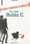 Petits Contes à Régler : Le Cas Rubis C.