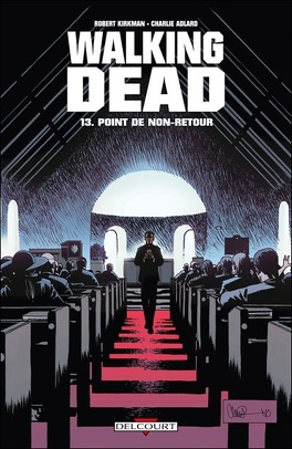 Couverture du livre : Walking Dead, Tome 13 : Point de non-retour