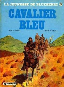 Couverture du livre : La Jeunesse de Blueberry, tome 3 : Cavalier bleu