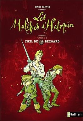 Couverture du livre : Les Maléfices d'Halequin, tome 1: L'Oeil de Bézoard
