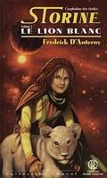 Storine l'orpheline des étoiles, tome 1 : Le lion blanc