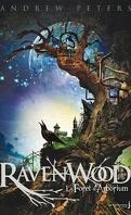 Ravenwood, Tome 1 : La Forêt d'Arborium