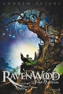 Couverture de Ravenwood, Tome 1 : La Forêt d'Arborium