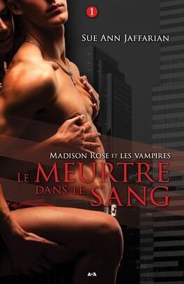 Couverture du livre : Madison Rose et les Vampires, Tome 1 : Le Meurtre Dans le Sang