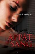 Madison Rose et les Vampires, Tome 2 : L'Appât du Sang