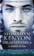 Le Cercle des Immortels, Dream Hunters, Tome 4 : Le Prédateur de Rêves
