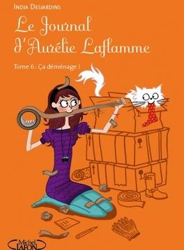 Couverture du livre : Le Journal d'Aurélie Laflamme, tome 6 : Ça déménage !