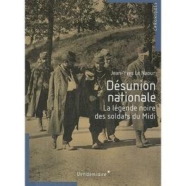 Couverture du livre : Désunion nationale - La légende noire des soldats du Midi