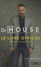 Dr House, le livre officiel