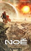 Noé, Tome 1 : Pour la cruauté des hommes