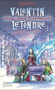 Valentin LeTendre, tome 1 : Amour, magie et sorcellerie