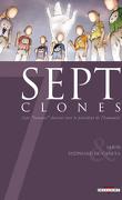 Sept, tome 10 : Sept clones