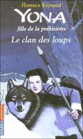 Yona, fille de la préhistoire, tome 1 : Le clan des loups