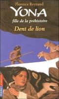 Yona, fille de la préhistoire, tome 2 : Dent de lion
