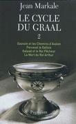 Le Cycle du Graal - Intégrale, tome 2