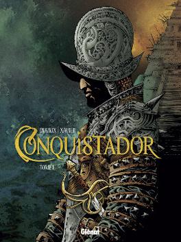 Couverture du livre : Conquistador, Tome 1