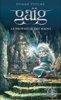 Gaïg, Tome 1 : La Prophétie des Nains