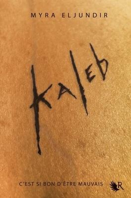 Couverture du livre : Kaleb, Tome 1 : Kaleb
