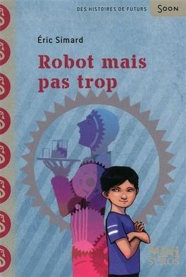 Couverture du livre : Robot mais pas trop