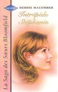 Couverture du livre : La saga des soeurs Bloomfield, tome 2 : Intrépide Stéphanie
