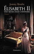 Elisabeth II, une reine dans l'histoire