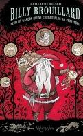 Billy Brouillard, tome 2 : Le Petit Garçon qui ne croyait plus au Père Noël