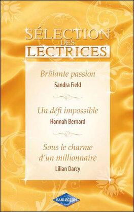 Couverture du livre : Brûlante passion/ Un défi impossible/ Sous le charme d'un millionnaire