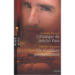 Couverture du livre : L'étranger de Jericho Pass / Un troublant pressentiment