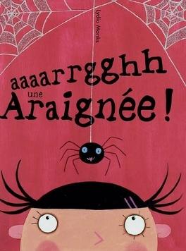 Couverture du livre : Aaaarrgghh une araignée !