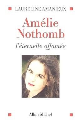 Couverture du livre : Amélie Nothomb : l'éternelle affamée
