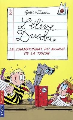 Couverture de L'élève Ducobu, tome 6 : Le championnat du monde de la triche (Roman)
