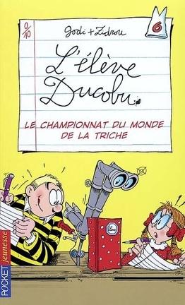Couverture du livre : L'élève Ducobu, tome 6 : Le championnat du monde de la triche (Roman)
