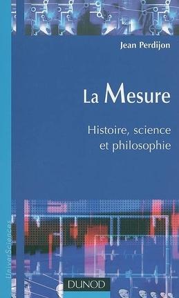 Couverture du livre : La mesure : histoire, science et philosophie