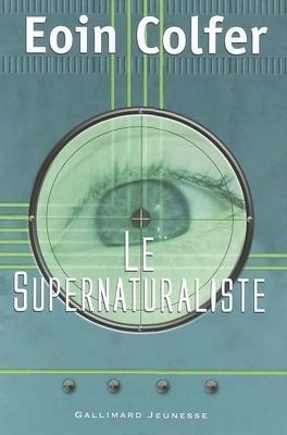Couverture du livre : Le Supernaturaliste